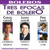 Tres Epocas de Bolero by Various Artists