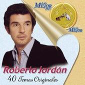 Lo Mejor de lo Mejor by Roberto Jordan