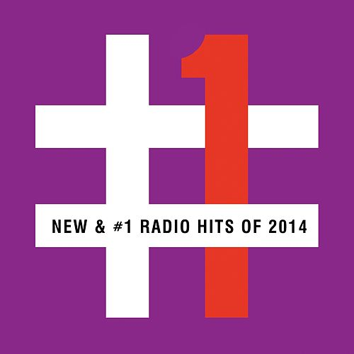 New & #1 Radio Hits of 2014 by Various Artists