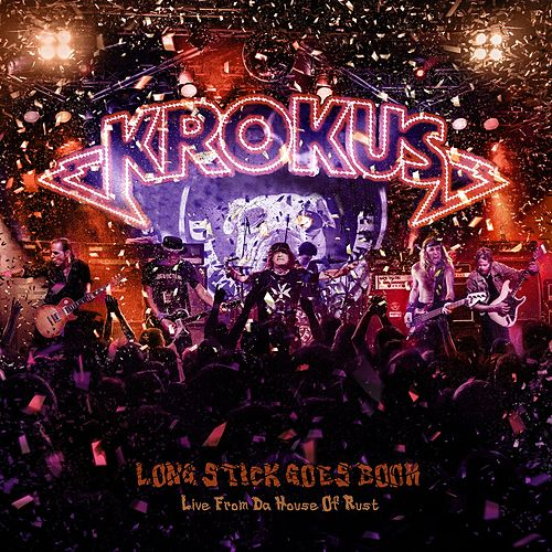 Long Stick Goes Boom: Live From Da House Of Rust by Krokus