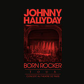 Born Rocker Tour (Live au Théâtre de Paris) by Johnny Hallyday