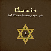 Klezmorim (Early Klezmer Recordings 1920 - 1960), Volume 3 by Various Artists