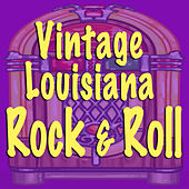 Vintage Louisiana Rock & Roll by Various Artists