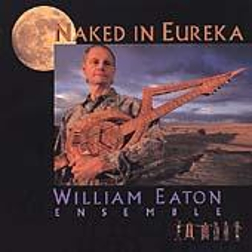 Naked In Eureka by William Eaton