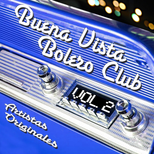 Buena Vista Bolero Club, Vol. 2 by Various Artists