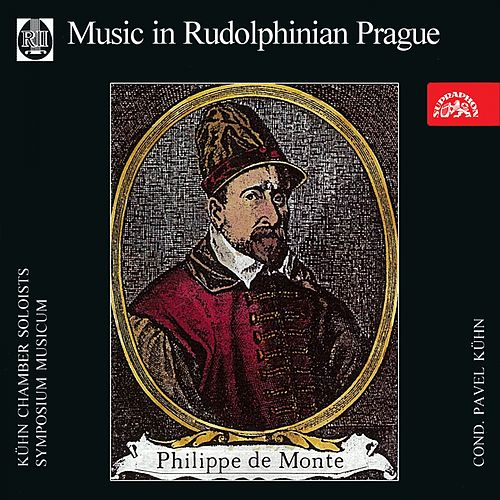 Philippe de Monte: Music in Rudolphinian Prague by Symposium musicum