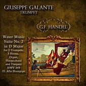 G.F. Handel: Water Music: Suite No. 2 in D Major for 2 Trumpets, 3 Horns, Organ, Harpsichord and Timpani. HWV 349: II. Alla Hornpipe by Giuseppe Galante