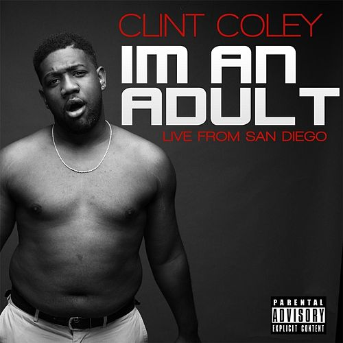 I'm an Adult by Clint Coley