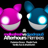 Afterhours (The Remixes) (Melleefresh vs. deadmau5) by Melleefresh