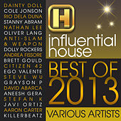 Best of Influential House 2013 by Various Artists