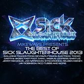 MikeWave Presents The Best Of Sick Slaughterhouse 2013 by Various Artists