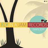 Fly In A Jam Miami 2014 by Various Artists