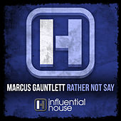 Rather Not Say by Marcus Gauntlett