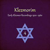 Klezmorim (Early Klezmer Recordings 1920 - 1960), Volume 4 by Various Artists