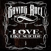 Love Like Suicide by Saving Abel