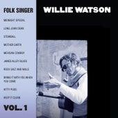 Folk Singer: Vol. 1 by Willie Watson