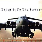 Takin' It To The Streets by US Air Force Band Of Mid America