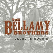 Jesus Is Coming by Bellamy Brothers