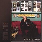 Blues in My Room by Billy Blue