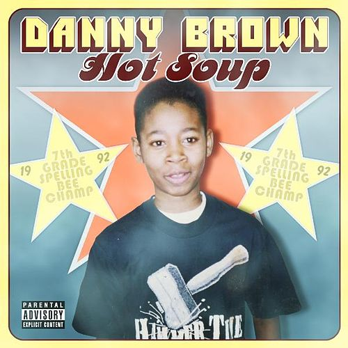 Hot Soup by Danny Brown