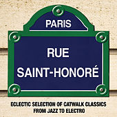 Paris Rue Saint-Honoré: Eclectic Selection of Catwalk Classics from Jazz to Electro by Various Artists