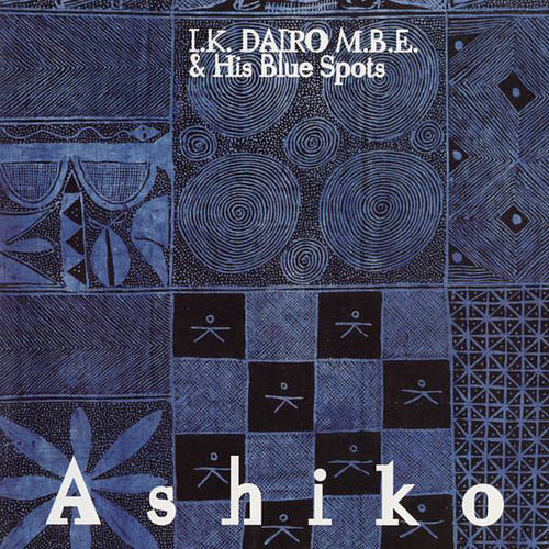 Ashiko by I.K. Dairo & His Blue Spots