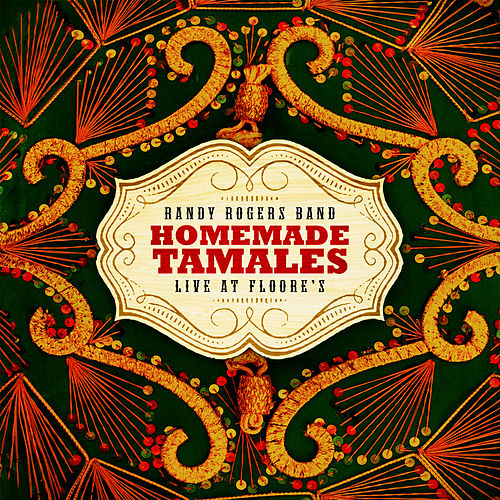 Homemade Tamales - Live at Floores by The Randy Rogers Band