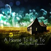 A Home to Run To by Ron Elsensohn