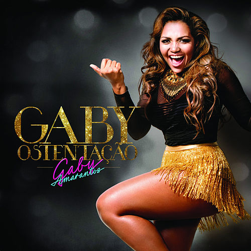 Gaby Ostentação - Single by Gaby Amarantos