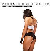 Workout Music Service Fitness Songs - My Sexy Personal Trainer, Vol. 1 by Various Artists