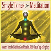 Single Tones for Meditation: Sustained Tones for Meditation, Zen Relaxation, Reiki, Chakra, Yoga & Deep Sleep by Robbins Island Music Group