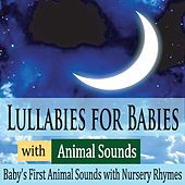 Lullabies for Babies With Animal Sounds: Baby's First Animal Sounds With Nursery Rhymes by Robbins Island Music Group