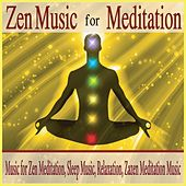 Zen Music for Meditation: Music for Zen Meditation, Sleep Music, Relaxation, Zazen Meditation Music by Robbins Island Music Group