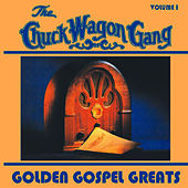 Golden Gospel Greats, Volume 1 by Chuck Wagon Gang