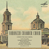 Voronezh Chamber Choir: Gesualdo, Chesnokov, Arkhangelsky, Mozart, Rachmaninoff by Various Artists