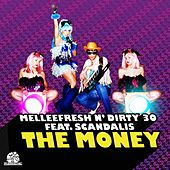 The Money (Melleefresh vs. Dirty 30 vs. Scandalis) by Melleefresh