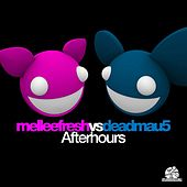 Afterhours (Melleefresh vs. deadmau5) by Melleefresh