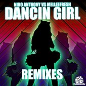Dancin Girl Remixes (Melleefresh vs. Nino Anthony) by Melleefresh