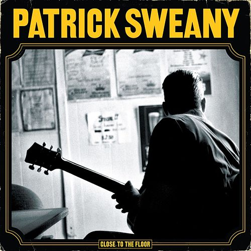 Close To The Floor by Patrick Sweany