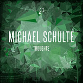 Thoughts by Michael Schulte