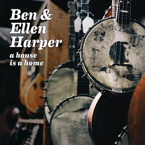 A House Is A Home by Ben Harper