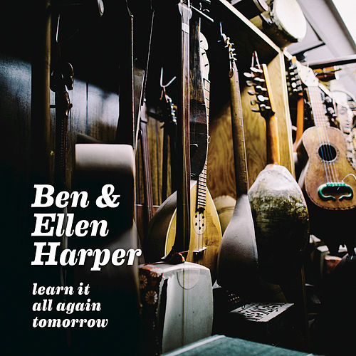 Learn It All Again Tomorrow by Ben Harper