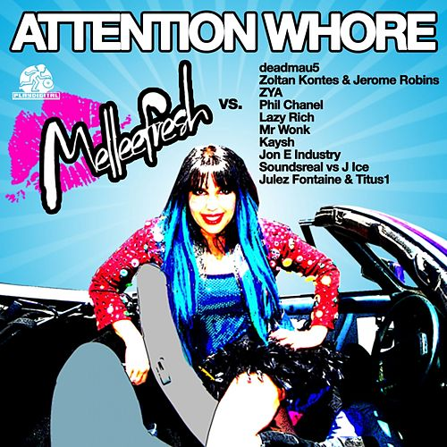 Attention Whore Melleefresh vs 10 DJ's (Melleefresh vs. deadmau5) by Melleefresh