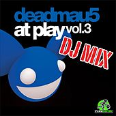 At Play Vol. 3 DJ Mix by Deadmau5
