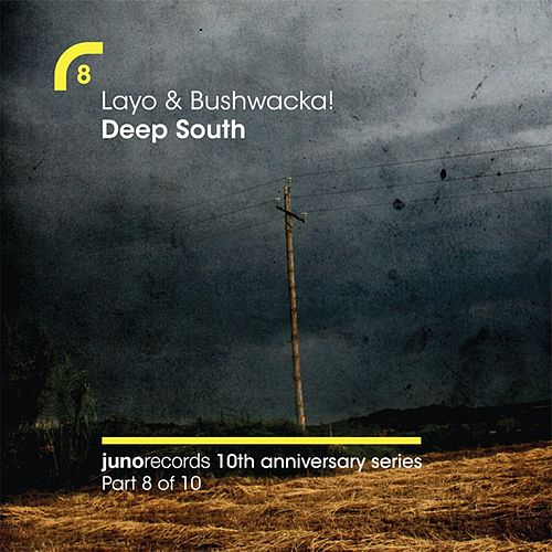 Deep South (Remixes) by Layo & Bushwacka!