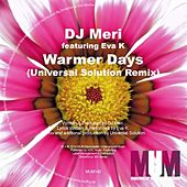Warmer Days (Universal Solution Remix) by DJ Meri
