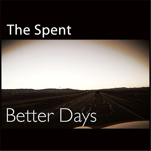 Better Days by Spent