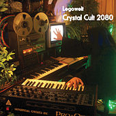 Crystal Cult 2080 by Legowelt