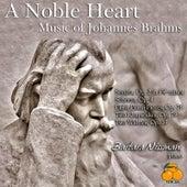 A Noble Heart: Music of Johannes Brahms by Barbara Nissman