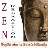 Zen Relaxation: Massage Music for Balance and Relaxation, Zen Meditation and Spa by Robbins Island Music Group